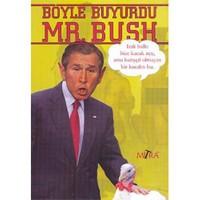 BÖYLE BUYURDU MR. BUSH