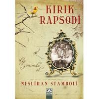 Kırık Rapsodi-Neslihan Stamboli