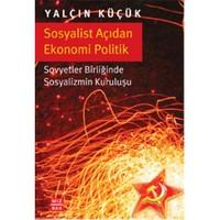 Sosyalist Açıdan Ekonomi Politik - Yalçın Küçük