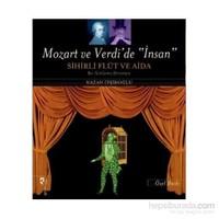 Mozart Ve Verdide İnsan Sihirli Flüt Ve Aida-Nazan İpşiroğlu