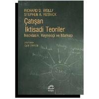 Çatışan İktisadi Teoriler (Neoklasik, Keynesçi Ve Marksçı) - Stephen A. Resnick