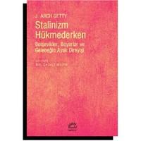 Stalinizm Hükmederken (Bolşevikler, Boyarlar Ve Geleneğin Ayak Direyişi)