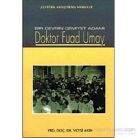 Bir Devrin Cemiyet Adamı Doktor Fuad Umay