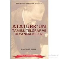 Bugünkü Dille Atatürkün Tamim Telgraf Ve Beyannameleri