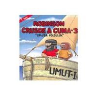 Robinson Crusoe & Cuma - 3 / Umuda Yolculuk