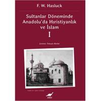 Sultanlar Döneminde Anadolu'da Hıristiyanlık ve İslam - 1