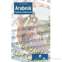Arabesk - (Toplumsal ve Müzikal Analiz)