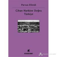 Cihan Harbine Doğru Türkiye-Parvus Efendi