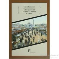 Edebiyatımız 1 - Edebiyat Tarih İlişkisi-Sema Uğurcan