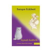 Sarışın Eckbert - Aynalı Kedicik-Gottfried Keller