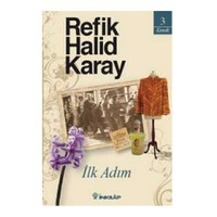 İlk Adım - Refik Halid Karay