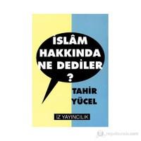 İslam Hakkında Ne Dediler?