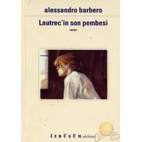 Luatrecin Son Pembesi ( Lultimo Rosa Di Lautrec )