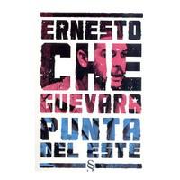 Ernesto Che Guevara - Punta Del Este