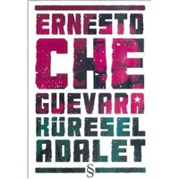 Ernesto Che Guevara - Küresel Adalet