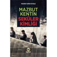 Mazbut Kentin Seküler Kimliği-Mehmet Emin Poyraz