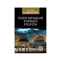 İlahi Mesajlar Toprağı Filistin - Roger Garaudy