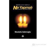 Ne Yapmalı-Mustafa İslamoğlu