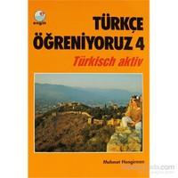 Türkçe Öğreniyoruz 4 Türkisch Aktiv-Mehmet Hengirmen