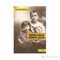 Badem Gözlü Ermeni Çocuk