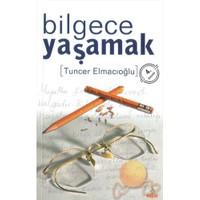 Bilgece Yaşamak-Tuncer Elmacıoğlu