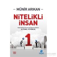 Nitelikli İnsan (Kişisel Gelişim Sürecinde Başarıya Ulaştıran 26 Temel Yetkinlik) - Münir Arıkan