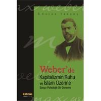 Weber'de Kapitalizmin Ruhu ve İslam Üzerine