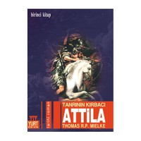 Tanrının Kırbacı Attila - 1.Kitap