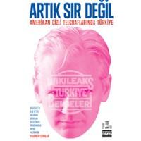 Artık Sır Değil - (Amerikan Gizli Telgraflarında Türkiye)