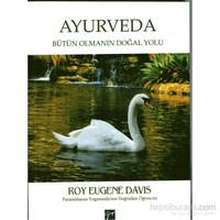 Ayurveda (Bütün Olmanın Doğal Yolu)-Roy Eugene Davis