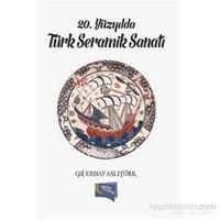 20.Yüzyılda Türk Seramik Sanatı-Gül Erbay Aslıtürk