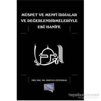 Müspet Ve Menfi İddialar Ve Değerlendirmeleriyle Ebu Hanife-Mustafa Öztoprak