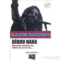 Kazım Koyuncu Didou Nana-Birol Öztürk