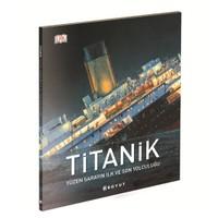 Titanik /Yüzen Sarayın İlk Ve Son Yolculuğu