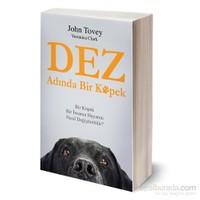 Dez Adında Bir Köpek - Bir Köpek Bir İnsanın Hayatını Nasıl Değiştirebilir ?