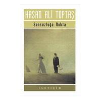 Sonsuzluğa Nokta - Hasan Ali Toptaş