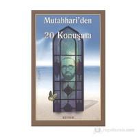 Mutahhari'den 20 Konuşma