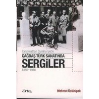 Tanzimat'tan Cumhuriyet'e Çağdaş Türk Sanatında Sergiler 1850 - 1950