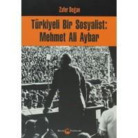 Türkiyeli Bir Sosyalist: Mehmet Ali Aybar