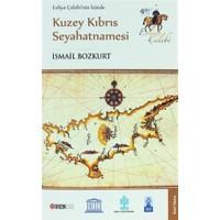 Evliya Çelebi'nin İzinde Kuzey Kıbrıs Seyahatnamesi