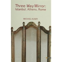 Three-Way Mirror: Istanbul, Athens, Rome