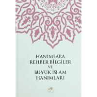 Hanımlara Rehber Bilgiler ve Büyük İslam Hanımları