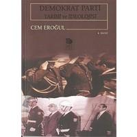 Demokrat Parti Tarihi ve İdeolojisi