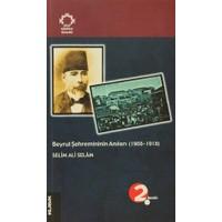 Arapların Gözüyle Osmanlı: Beyrut Şehremininin Anıları (1908-1918)