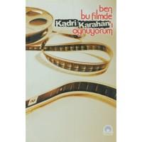 Ben Bu Filmde Kadri Karahan'ı Oynuyorum