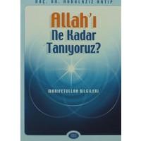 Allah'ı Ne Kadar Tanıyoruz?
