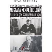 Komünizm Ve Emperyalizm,Mustafa Kemal İle Lenin Arasında Çok Gizli Şifahi Antlaşma Türkiye'ye Ve Dünyaya İlk Kez Açıklanıyor…