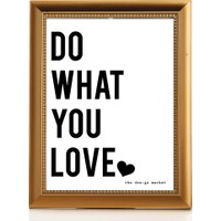 Design Markett Do What You Love Çerçeveli Poster