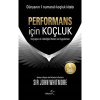 Performans İçin Koçluk - John Whitmore