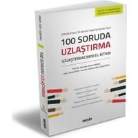 100 Soruda Uzlaştırma Uzlaştırmacının El Kitabı